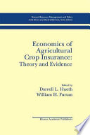 Economics Of Agricultural Crop Insurance Theory And Evidence