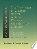 The Treatment of Modern Western Medical Diseases with Chinese Medicine