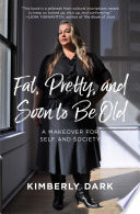 Fat  Pretty  and Soon to be Old Book PDF