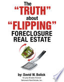 The  TRUTH  about  FLIPPING  Foreclosure Real Estate