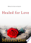 Healed For Love : unique appeal, aura and gravitating pull about...