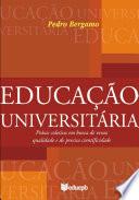 Educação universitária: práxis coletiva em busca de veraz qualidade e de precisa cientificidade