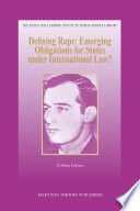 Defining Rape  Emerging Obligations for States Under International Law