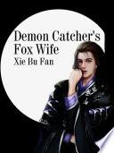 Demon Catcher S Fox Wife
