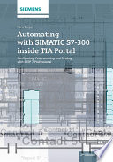Automating with SIMATIC S7 300 inside TIA Portal