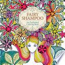 Fairy Shampoo  An Enchanted Coloring Book