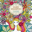 Fairy Shampoo  An Enchanted Coloring Book