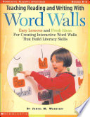 Teaching Reading and Writing with Word Walls Lessons Including Photos Of Real Classrooms