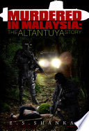 Murdered in Malaysia  The Altantuya Story