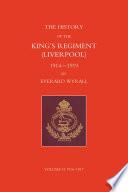 History of the King s Regiment  Liverpool  1914 1919 Volume II