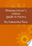 Blinking Cursor s Concise Guide to Poetry