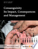 Consanguinity Its Impact Consequences And Management