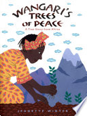 Wangari s Trees of Peace