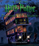 Harry Potter and the Prisoner of Azkaban: The Illustrated Edition by J. K. Rowling