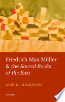 Friedrich Max M  ller and the Sacred Books of the East