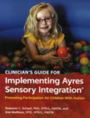 Clinician s Guide for Implementing Ayres Sensory Integration