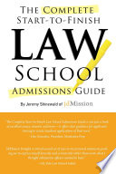 Complete Start to Finish Law School Admissions Guide