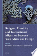 Religion  Ethnicity and Transnational Migration between West Africa and Europe