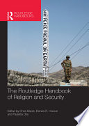 The Routledge Handbook Of Religion And Security book