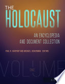 The Holocaust  An Encyclopedia and Document Collection  4 volumes