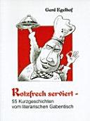 Rotzfrech serviert.