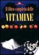 Il libro completo delle vitamine