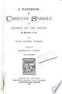 A Handbook Of Christian Symbols And Stories Of The Saints