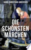 Die Sch Nsten M Rchen Von Hans Christian Andersen Illustrierte Ausgabe