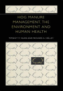 Hog Manure Management, the Environment and Human Health Book