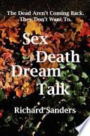 Sex Death Dream Talk