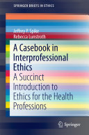 A Casebook in Interprofessional Ethics