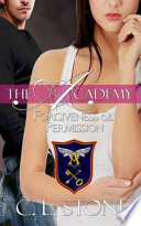The Academy - Forgiveness and Permission by C. L. Stone
