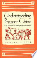 Understanding Peasant China