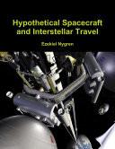 Hypothetical Spacecraft and Interstellar Travel