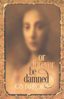 Or Forever Be Damned Book PDF