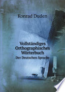 Vollst ndiges Orthographisches W rterbuch