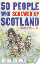 50 People Who Screwed Up Scotland