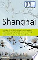 Shanghai : mit Extra-Reisekarte und 10 Entdeckungstouren