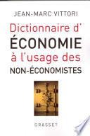 Dictionnaire de l'économie à l'usage des non-économistes