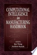 Computational Intelligence In Manufacturing Handbook