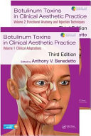 Botulinum Toxins in Clinical Aesthetic Practice 3E Has Now Been Extensively Revised Updated And Expanded