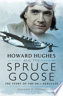 Howard Hughes and the Spruce Goose