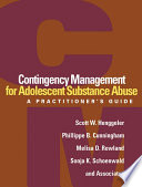 Contingency Management For Adolescent Substance Abuse book