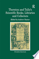 Thornton and Tully s Scientific Books  Libraries and Collectors