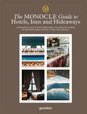The Monocle Guide to Hotels  Inns and Hideaways