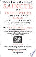 La Cour Saincte, Ou Institution Chrestienne des Grands