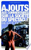 Ajouts aux Commentaires sur la Soci  t   du Spectacle de Guy Debord