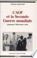 L'AOF et la Seconde Guerre mondiale