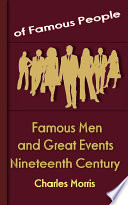 Famous Men and Great Events of the Nineteenth Century