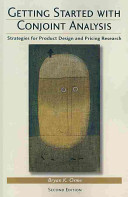 Getting Started with Conjoint Analysis: Strategies for Product Design and Pricing Research